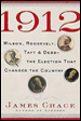 1912: Wilson, Roosevelt, Taft & Debs- The Election That Changed the Country""