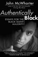 Authentically Black:  Essays for the Black Silent Majority