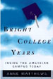 Bright College Years:  Inside the American Campus Today