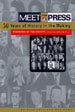 Meet the Press: 50 Years of History in the Making