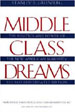 Middle Class Dreams:  The Politics and Power of the New American Majority