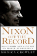 Nixon off the Record:  His Commentary on People and Politics