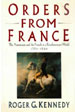 Orders From France: The Americans and the French in a Revolutionary World (1780-1820)