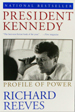 President Kennedy:  Profile of Power