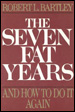 The Seven Fat Years and How to do it Again