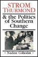 Strom Thurmond & the Politics of Southern Change