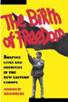 The Birth of Freedom: Shaping Lives & Societies in the New Eastern Europe