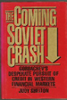 The Coming Soviet Crash—Gorbachev's Desperate Pursuit of Credit in Western Financial Markets
