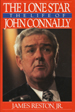 The Lone Star:  The Life of John Connally