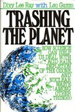 Trashing the Planet: How Science Can Help Us Deal with Acid Rain, Depletion of the